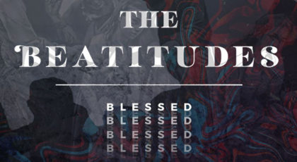 Beatitudes, Part 1: Intro
