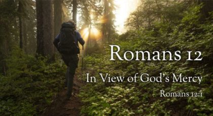 Romans 12: In view of God's Mercy