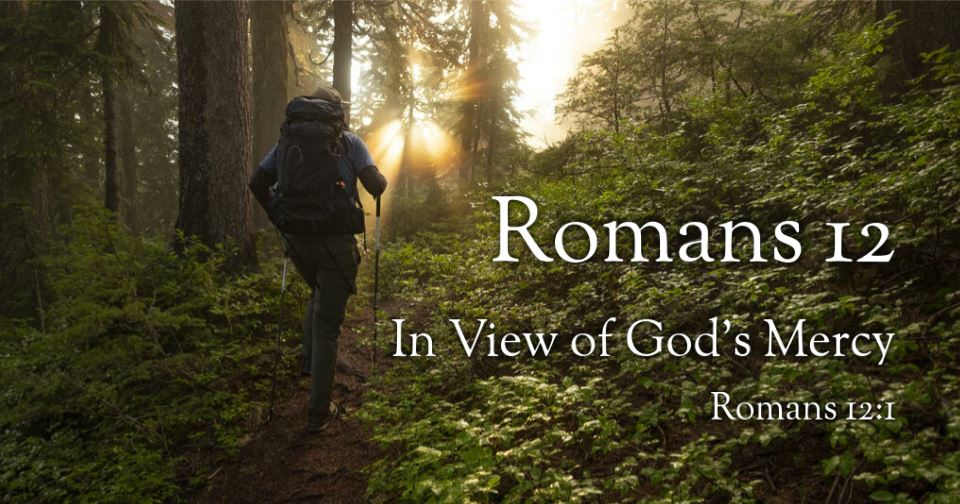 Romans 12: In view of God's Mercy