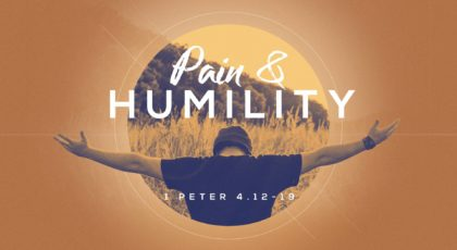 Pain & Humility