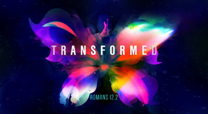 Romans 12: Transformation by the Renewing of our Mind