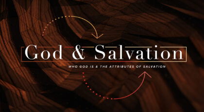 God & Salvation: The Characteristics of God